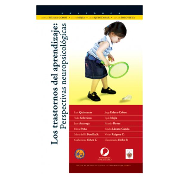 Libro Los trastornos de aprendizaje: Perspectivas Neuropsícológicas Jorge Eslava